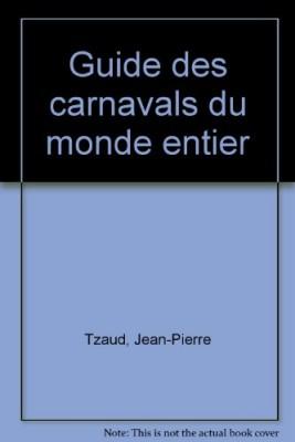 "Afficher ""Guide des carnavals du monde entier"""