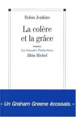 """Afficher """"La colère et la grâce"""""""