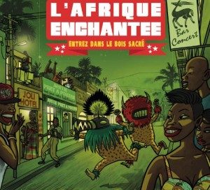 """Afficher """"L'Afrique enchantée"""""""