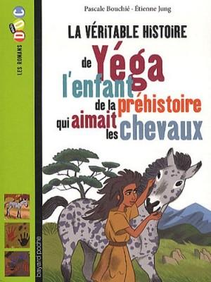 """Afficher """"La véritable histoire de Yéga, l'enfant de la préhistoire qui aimait les chevaux"""""""