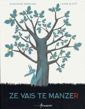 vignette de 'Ze vais te manzer (Jean-Marc Derouen)'