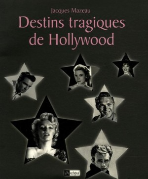 """Afficher """"Destins tragiques de Hollywood"""""""