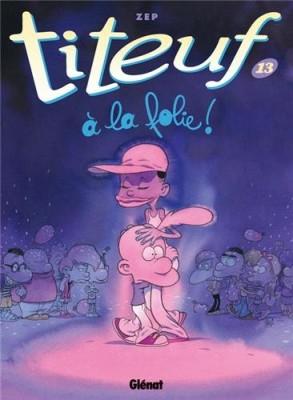 """Afficher """"Titeuf n° 13 A la folie !"""""""