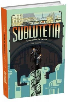 vignette de 'Sublutetia n° 1<br />La révolte de Hutan (Éric Senabre)'