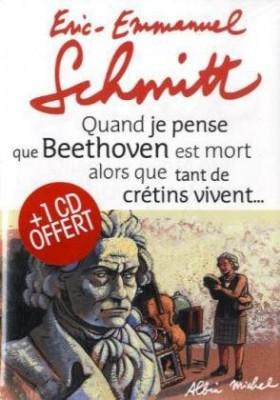 """Afficher """"Quand je pense que Beethoven est mort alors que tant de crétins vivent... suivi de Kiki van Beethoven"""""""