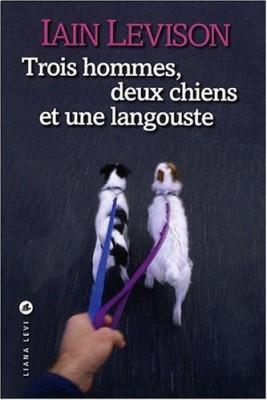 vignette de 'Trois hommes, deux chiens et une langouste (Levison, Iain)'