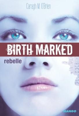 """Afficher """"Birth marked n° 1 Rebelle"""""""