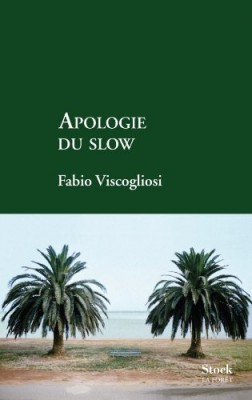 "Afficher ""Apologie du slow"""