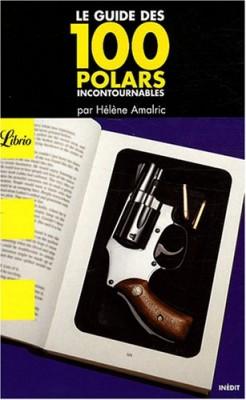 """Afficher """"Le guide des 100 polars incontournables"""""""