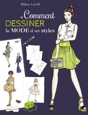 """Afficher """"Comment dessiner la mode et ses styles"""""""