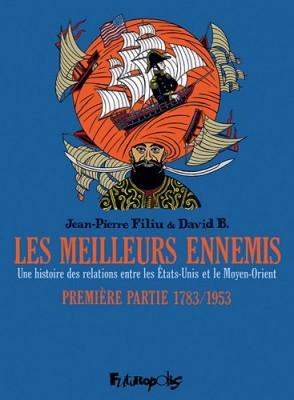 """Afficher """"meilleurs ennemis - BD (Les) n° 1 Une histoire des relations entre les Etats-Unis et le Moyen-Orient"""""""