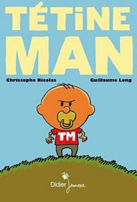vignette de 'Tétine man n° 01 (Guillaume Long)'
