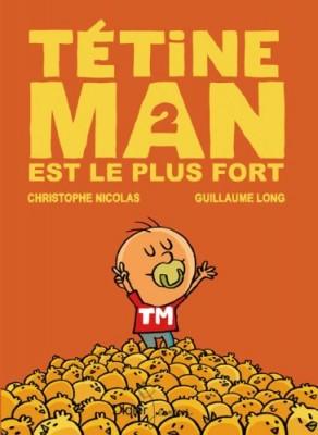 """Afficher """"Tétine man n° 2 Tétine man est le plus fort"""""""