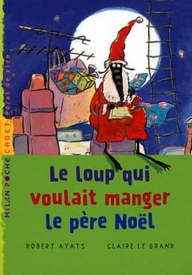 """Afficher """"Le loup qui voulait manger le Père Noël"""""""