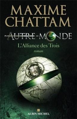 vignette de 'Autre monde cycle 1 n° 1<br /> L'alliance des Trois (Maxime Chattam)'