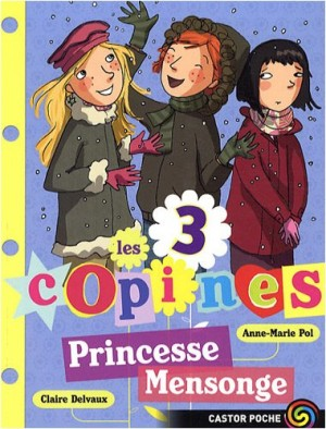 "Afficher ""Les 3 copines n° 6 Princesse Mensonge"""