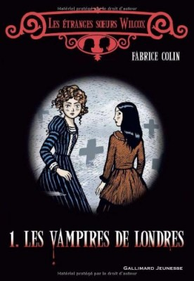 vignette de 'Les étranges soeurs Wilcox n° 1<br /> Les vampires de Londres (Fabrice Colin)'