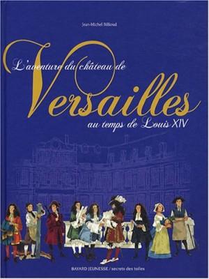 """Afficher """"L'aventure du château de Versailles au temps de Louis XIV"""""""