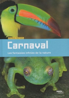 """Afficher """"Carnaval, les fantaisies infinies de la nature"""""""