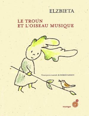 """Afficher """"Le troun et l'oiseau musique"""""""