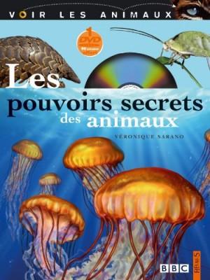 """Afficher """"Les pouvoirs secrets des animaux"""""""