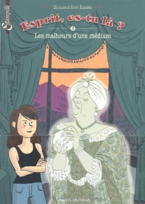 """Afficher """"Esprit, es-tu là ? n° 3 Les malheurs d'une médium"""""""