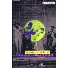 "Afficher ""Talkin' that talk :le langage du blues et du jazz"""