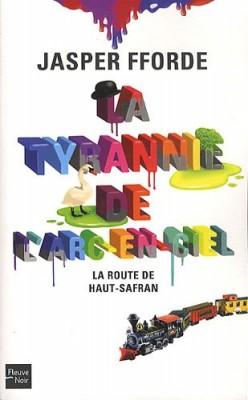 vignette de 'La tyrannie de l'arc-en-ciel n° 01<br /> La route de Haut-Safran (Jasper Fforde)'