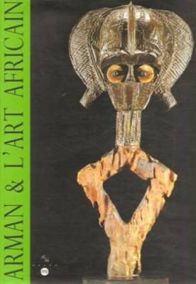 "Afficher ""Arman & l'art africain"""