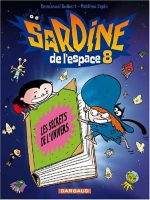 """Afficher """"Sardine de l'espace n° 8 Les secrets de l'univers"""""""