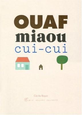 vignette de 'Ouaf miaou cui-cui (Cécile Boyer)'