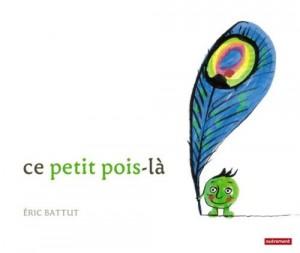 """Afficher """"Ce petit pois-là"""""""