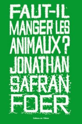 vignette de 'Faut-il manger les animaux ? (Jonathan Safran Foer)'