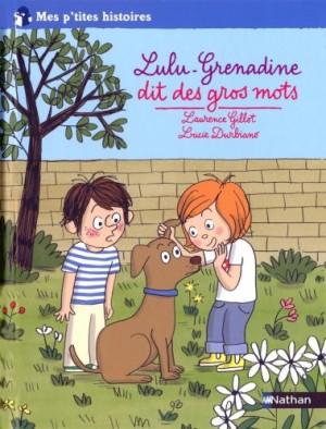 "Afficher ""Lulu-Grenadine Lulu-Grenadine dit des gros mots"""