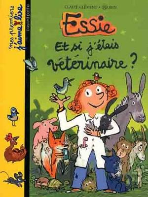 """Afficher """"Essie Et si j'étais vétérinaire ?"""""""