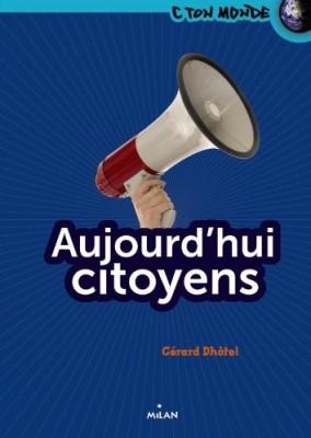 "Afficher ""Aujourd'hui citoyens"""