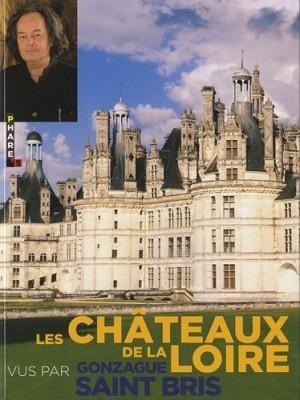 """Afficher """"Les châteaux de la Loire vus par Gonzague Saint Bris"""""""