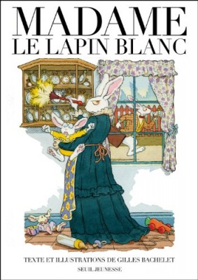 vignette de 'Madame le lapin blanc (Gilles Bachelet)'