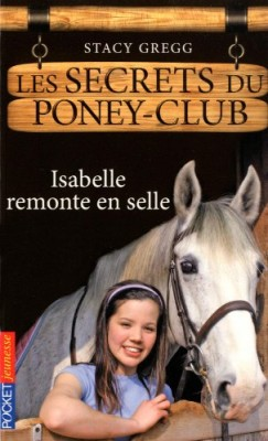 "Afficher ""Les secrets du poney-club : Isabelle remonte en selle"""