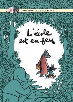 """Afficher """"Un monde de cochons L'école est en feu"""""""