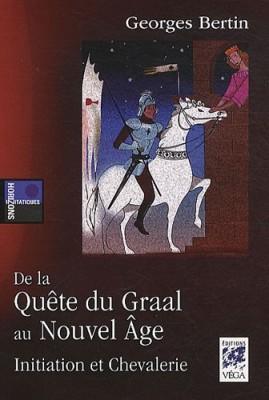 vignette de 'De la quête du Graal au nouvel âge, initiation et chevalerie (Georges Bertin)'