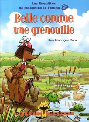 """Afficher """"Les enquêtes de Joséphine la fouine Belle comme une grenouille"""""""