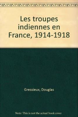 """Afficher """"Les Troupes indiennes en France"""""""