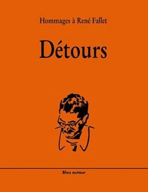 """Afficher """"Détours - Hommages à René Fallet"""""""