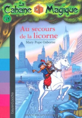"""Afficher """"Cabane magique (La) n° 31 Au secours de la licorne"""""""