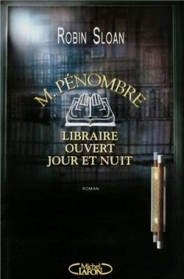 vignette de 'M. Pénombre, libraire ouvert jour et nuit (Robin Sloan)'