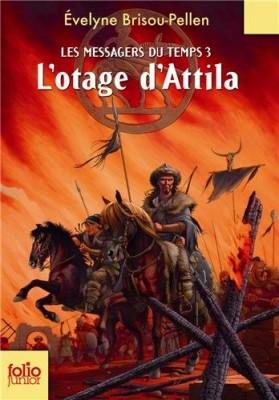"""Afficher """"Les messagers du temps n° 3 L'otage d'Attila"""""""