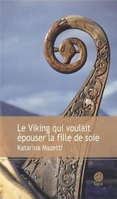 """Afficher """"Le Viking qui voulait épouser la fille de soie"""""""