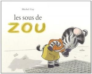 """Afficher """"Les sous de Zou"""""""