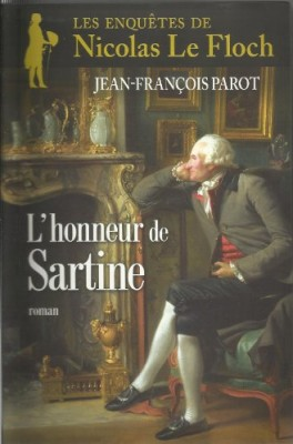 vignette de 'Les enquêtes de Nicolas Le Floch, commissaire au Châtelet<br /> L'honneur de Sartine (Jean-François Parot)'